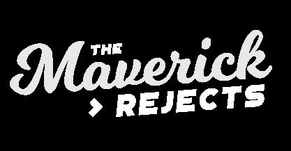 The Maverick Rejects